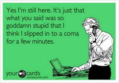 This is me when I'm on the phone with insurance companies.  Ugh!