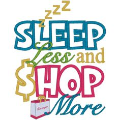 Shop and sleep Citations Shopping, Love To Shop, Love You, Shopping Quotes, Scrapbook Titles, Shop Till You Drop, Shop Window Displays, Beauty Quotes, Retail Therapy