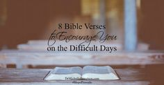 When we have done all we can do, it is then that we must truly trust Him to do what only He can do. 8 Bible Verses to encourage you on the difficult days.