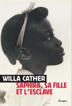 Saphira, l'esclave et sa fille de Willa Cather