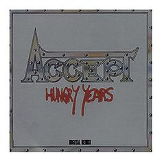 "L'album degli #Accept intitolato ""Hungry Years""."