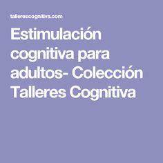 Estimulación cognitiva para adultos- Colección Talleres Cognitiva Neuroscience, Counseling, Psychology, Acting, Health Fitness, Education, Reading, Books, Psp