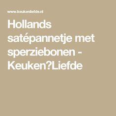 Hollands satépannetje met sperziebonen - Keuken♥Liefde