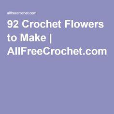 92 Crochet Flowers to Make | AllFreeCrochet.com