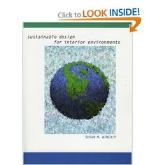 $2.00 used Sustainable Design for Interior Environments: Susan Winchip: 9781563674600: Amazon.com: Books