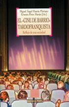 El cine de barrio tardofranquista : reflejo de una sociedad / Miguel Ángel Huerta Floriano, Ernesto Pérez Morán (Eds.)