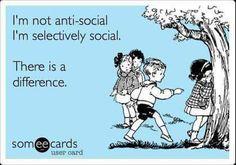 Selectively social not anti social!