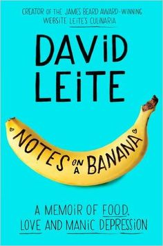 Buy Notes on a Banana: A Memoir of Food, Love and Manic Depression by David Leite and Read this Book on Kobo's Free Apps. Discover Kobo's Vast Collection of Ebooks and Audiobooks Today - Over 4 Million Titles! David Sedaris, Becoming A Writer, James Beard Award, Beach Reading, Day Book, Bipolar Disorder, So Little Time, Memoirs, Nonfiction