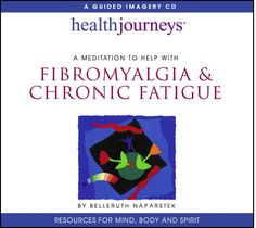 A Meditaiton to Help With Fibromyalgia & Chronic Fatigue (Heath Journeys Guided Imagery CD)