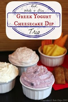 Red, White & Blue Greek Yogurt Cheesecake Dip Trio - just a couple ingredients and a few minutes to make a tasty & light sweet treat   cupca...