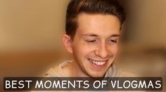 BEST MOMENTS OF VLOGMAS 2016