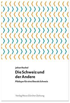 Johan Rochel: Die Schweiz und der Andere. Leseprobe.