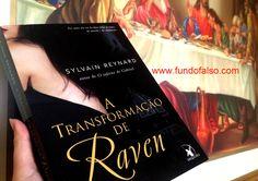 ..:: Fundo Falso ::..: ✓ Resenha: A Transformação de Raven - Sylvain Reynard