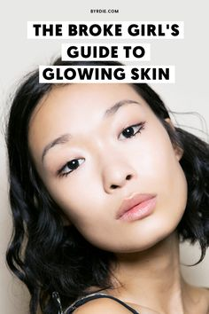 How to get glowing skin on a budget