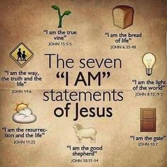 "Bible verses - The seven ""I Am"" statements of Jesus. Bible Scriptures, Bible Quotes, Jesus Bible, I Love Jesus, Catholic Bible Verses, God Jesus, Jesus Book, Words Of Jesus, Jesus Faith"