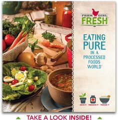 Eating Pure in a Processed Foods World - READY TO DITCH PROCESSED FOODS AND ENJOY A FRESH APPROACH TO EATING?  From Apples to Zucchini, we guide you through the basics of growing, preserving and preparing better foods for a better you.