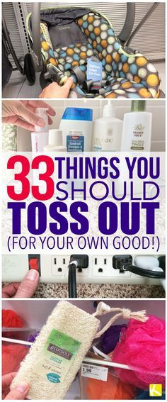 33 Things You Should Toss Out (for Your Own Good!)