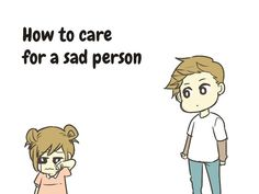 How To Care For A Little Sad Person In 10 Steps (Works On Big Sad People Too.) - http://www.lifebuzz.com/sadcare/