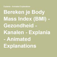 Bereken je Body Mass Index (BMI) - Gezondheid - Kanalen - Explania - Animated Explanations