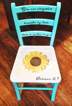 Refinished wooden chair with Solomon 4:7 and sunflower