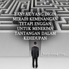 Banyak yang ingin meraih kemenangan tetapi enggan untuk menerima tantangan dalam kehidupan.  Gambar kata - kata motivasi bisnis