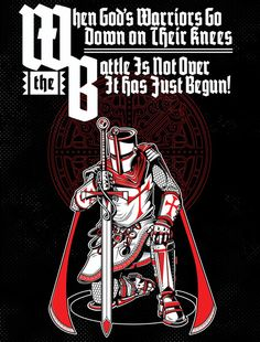 """WHEN GOD'S WARRIORS GO DOWN ON THEIR KNEES ,THE BATTLE IS NOT OVER. IT HAS JUST BEGUN!! -Limited Availability -Poster Size: 18"""" Wide x 24' High"""