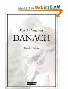 Der Anfang von Danach: Amazon.de: Jennifer Castle, Karen Nölle: Bücher