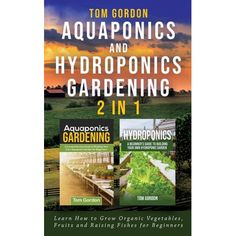 """""""Learn how to set up your own aquaponic or hydroponic system and cultivate and raise fresh produce and fish at the same time, as well as take the headache and guesswork out of soil-free gardeningHave you considered establishing your own hydroponic or aquaponic garden, but haven't the slightest idea where to begin? Do you want to learn how to grow edible and important fruits, herbs and veggies for consumption and profit while conserving water?If your answer to any of these questions is a… Succulent Gardening, Hydroponic Gardening, Aquaponics, Fishing For Beginners, Plant Diseases, Gardening Books, Gardening Tips, Hydroponics System, Grow Organic"""