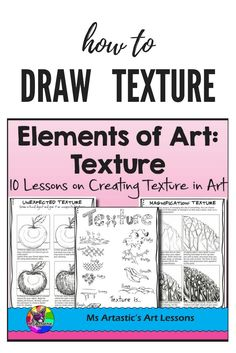 10 Lessons on the Element Texture for your Middle School and High School students! Students will learn and apply the elements of art through a variety of instructional and informational lessons and worksheets! Teach the Elements of Art: Texture to your Mi