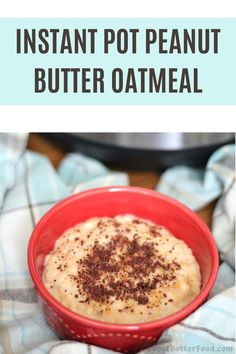 This delicious, protein packed breakfast is ready in no time with the instant pot! Peanut Butter Breakfast, Peanut Butter Oatmeal, Peanut Butter Recipes, Protein Packed Breakfast, Breakfast Recipes, Instant Pot, Eat, Cooking, Food