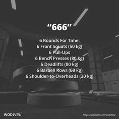 """666"" WOD - 6 Rounds For Time: 6 Front Squats (50 kg); 6 Pull-Ups; 6 Bench Presses (80 kg); 6 Deadlifts (80 kg); 6 Barbell Rows (60 kg); 6 Shoulder-to-Overheads (30 kg)"