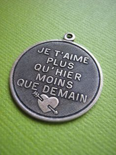 "Je T Aime Plus Qu Hier Moins Que Demain Charm. ""I love you more than yesterday and less than tomorrow."""