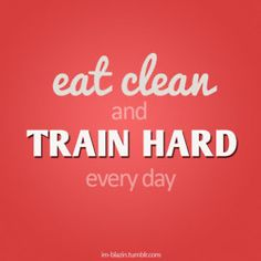"I like the term eating ""clean"". It makes me never want to eat any other way."