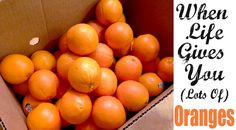 Yesterday we received an unexpected delivery. A 20 pound box full of California Navel oranges! I had completely forgotten that I'd ordered them from a young man in our neighborhood who was selling them for his swim team fundraiser. I was very excited because I LOVE oranges!!! But even *I* can't eat 20 pounds …