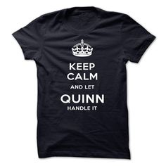 Keep Calm And Let QUINN Handle It Check more at https://www.sunfrog.com/Automotive/Keep-Calm-And-Let-QUINN-Handle-It-jrnwf.html?34454