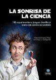 La sonrisa de la ciencia : 100 experimentos y juegos científicos para educación secundaria / Felipe Quintanal Pérez, Domingo José Gallego Gil