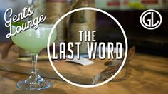 Happy Hour: The Last Word Cocktail    Gent's Lounge