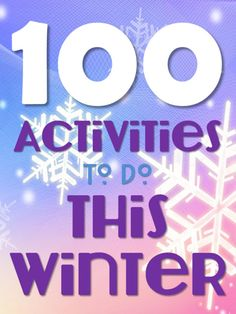 Harris Sisters GirlTalk: 100 Things to Do This Winter - Winter Family Activities - Winter Bucket List
