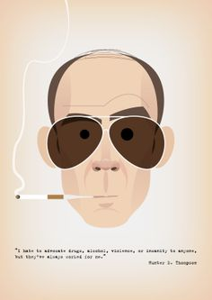 """""""Let us toast to animal pleasures, to escapism, to rain on the roof and instant coffee, to unemployment insurance and library cards, to absinthe and good-hearted landlords, to music and warm bodies and contraceptives... and to the 'good life', whatever it is and wherever it happens to be.""""  ― Hunter S. Thompson"""