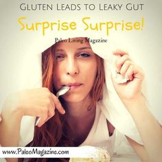 Gluten Leads to Leaky Gut.  Surprise, Surprise!