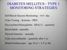 DIABETES MELLITUS - TYPE 1 MONITORING STRATEGIES <ul><li>Self Blood Glucose Monitoring – 4-6 / day </li></ul><ul><li>Urine...