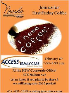 Join us for First Friday Coffee, Friday, February 6th from 7:30 am to 8:30 am at Access Family Care Medical & Dental Clinics NEW Coporate Office, 475 Nelson Ave, next to Crowder Industries.