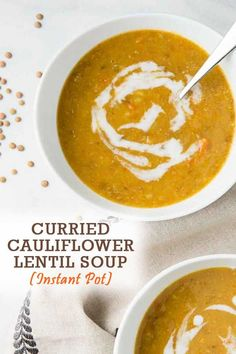 Vegan Curried Cauliflower Soup With Lentils In The Instant Pot This Easy Soup Is Hearty, Flavorful, And Contains Rich And Aromatic Spices It's The Perfect Family-Friendly Healthy Meal To Make For The Holidays Or Any Busy Weeknight Via Vgastronomy Easy Vegan Soup, Vegan Lentil Soup, Vegetarian Soup, Healthy Soup Recipes, Vegan Dinner Recipes, Whole Food Recipes, Veggie Soup, Lentil Recipes, Vegan Soups