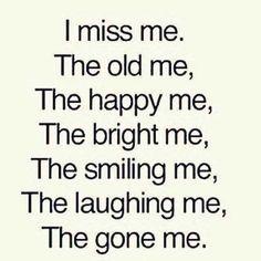 I missed me.