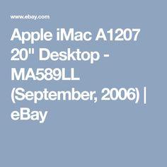"Apple iMac A1207 20"" Desktop - MA589LL (September, 2006)   eBay"