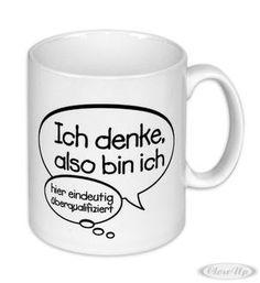Überqualifiziert Kaffeetasse Hier bei www.closeup.de