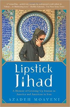 Arunzitasa arunzitasa on pinterest the nook book ebook of the lipstick jihad a memoir of growing up iranian in america and american in iran by azadeh moaveni at barnes noble fandeluxe Gallery