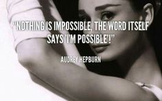Nothing is impossible..I`m possible.....