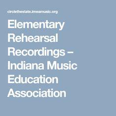 Elementary Rehearsal Recordings – Indiana Music Education Association