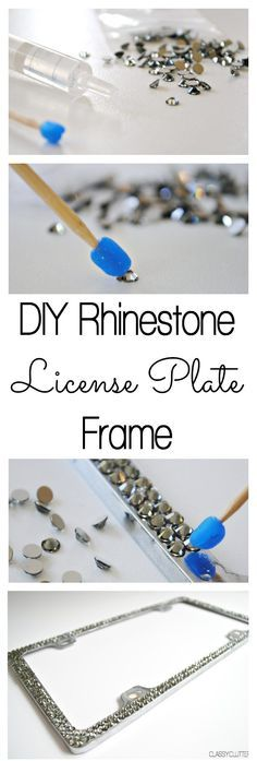 I have been looking for a technique to use to bling my bike or helmet for a while. Awesome! DIY Rhinestone License Plate Frame - Great gift idea! www.classyclutter.net